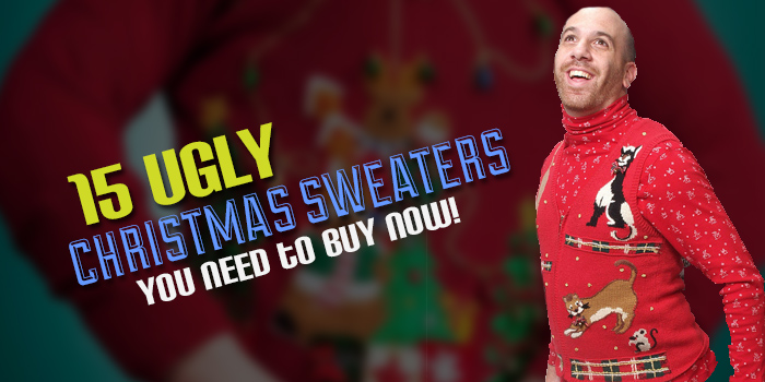 15 Ugly Christmas Sweater You Need to Buy Right Now